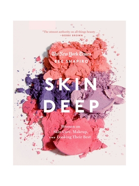 SKIN DEEP: NOTES ON BEAUTY FROM THE WORLDS MOST FAMOUS FACES