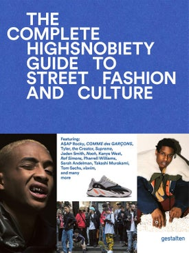 Highsnobiety - The Incomplete Highsnobiety Guide To Street Fashion And Culture - Women