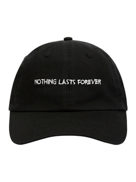 Nothing Lasts Forever Cap