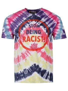 STOP BEING RACIST TIE-DYE T-SHIRT
