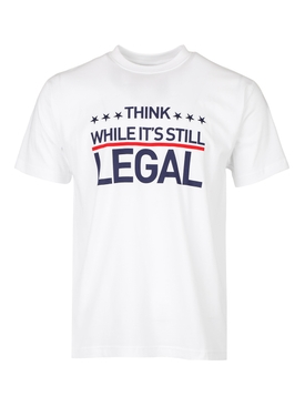 Think While its Still Legal T-shirt
