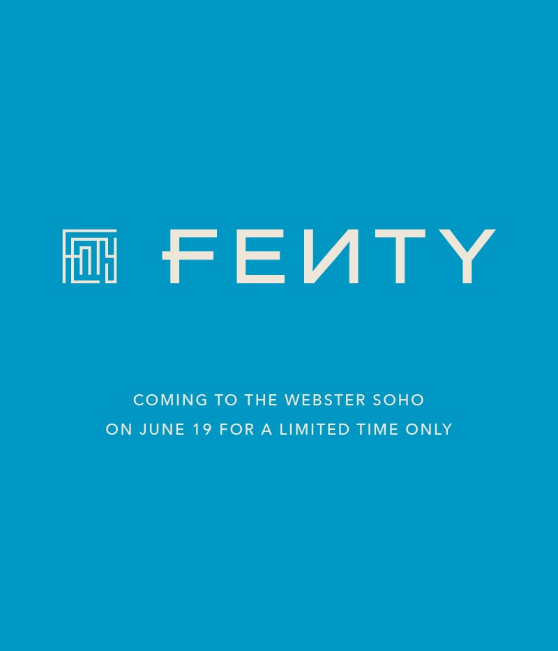 FENTY Coming Soon to The Webster SoHo on June 19 for a Limited Time Only
